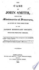 The Case of J  Smith  One of the Missionaries at Demerara  as Given by the Directors of the London Missionary Society  With Some Prefatory Remarks
