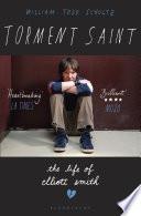 """Torment Saint: The Life of Elliott Smith"" by William Todd Schultz"