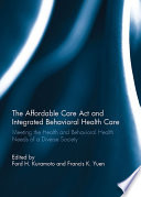 The Affordable Care Act and Integrated Behavioural Health Care Book