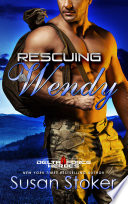 Rescuing Wendy  A Military Romantic Suspense