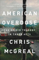 link to American overdose : the opioid tragedy in three acts in the TCC library catalog