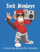 Sock Monkeys Coloring Book For Adults