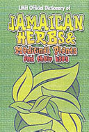 The LMH Official Dictionary of Jamaican Herbs   Medicinal Plants and Their Uses