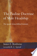 The Pauline Doctrine of Male Headship