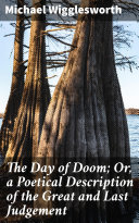 Pdf The Day of Doom; Or, a Poetical Description of the Great and Last Judgement Telecharger