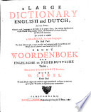 A large dictionary English and Dutch  etc