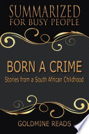 BORN A CRIME   Summarized for Busy People