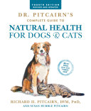 Dr  Pitcairn s Complete Guide to Natural Health for Dogs   Cats  4th Edition