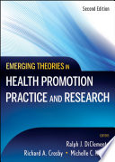 """Emerging Theories in Health Promotion Practice and Research"" by Ralph J. DiClemente, Richard A. Crosby, Michelle C. Kegler"