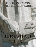 John Calvin's Commentaries On Jeremiah 1- 9 ebook