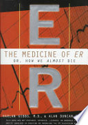 The Medicine of ER, Or, How We Almost Die