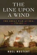 The Line Upon a Wind: The Great War at Sea, 1793-1815 [Pdf/ePub] eBook