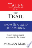Tales For The Trail from England to America Book