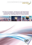The Role of Science  Technology and Innovation in Building Resilient Communities  Including through the Contribution of Citizen Science