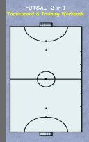 Futsal 2 in 1 Tacticboard and Training Workbook