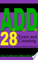 A.D.D. 29 Years and Counting