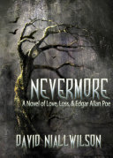 Nevermore   A Novel of Love  Loss   Edgar Allan Poe Book