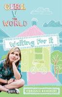 Girl V the World: Waiting for It
