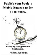 Publish Your Book in Kindle Amazon Under 60 Minutes.
