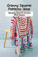 Granny Squares Patterns Ideas