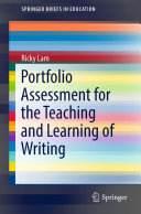 Portfolio Assessment for the Teaching and Learning of Writing