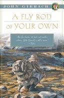 A Fly Rod of Your Own [Pdf/ePub] eBook
