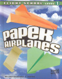Paper Airplanes  Flight School Level 1