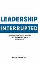 Leadership Interrupted