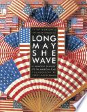 Long May She Wave
