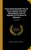 Cases Determined By The St Louis Kansas City And Springfield Courts Of Appeals Of The State Of Missouri Volume 198