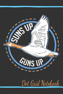 Suns Up Guns Up - Dot Grid Notebook