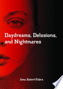 Daydreams  Delusions  and Nightmares Book