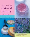 The Ultimate Natural Beauty Book