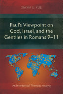 Paul   s Viewpoint on God  Israel  and the Gentiles in Romans 9   11