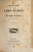 The Complete Works  Including the Suppressed Poems  and Supplementary Pieces  Selected from His Papers After His Death