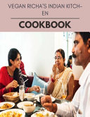 Vegan Richa's Indian Kitchen Cookbook