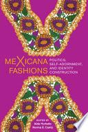 """""""meXicana Fashions: Politics, Self-Adornment, and Identity Construction"""" by Aída Hurtado, Norma E. Cantú"""