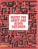 Mazes for Adult and Older Children Book 2