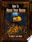 How To Haunt Your House Book Two