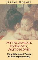 Attachment, Intimacy, Autonomy