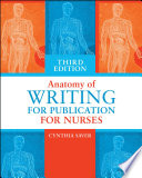 Anatomy of writing for publication for nurses / Cynthia Saver, MS, RN.