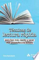 Técnicas de lectura rápida  : Para leer más rápido y sacar más provecho a la lectura