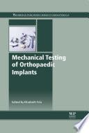 Mechanical Testing Of Orthopaedic Implants Book