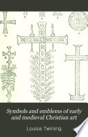 Symbols And Emblems Of Early And Medieval Christian Art Book PDF