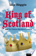 King of Scotland' and 'The Tobacco Merchant's Lawyer'
