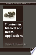 """Titanium in Medical and Dental Applications"" by Francis Froes, Ma Qian"