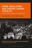 Crime, Regulation and Control During the Blitz