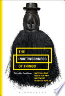 The Inbetweenness of Things  : Materializing Mediation and Movement between Worlds