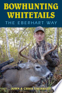 Bowhunting Whitetails the Eberhart Way
