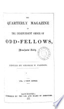 The Quarterly Magazine of the Independent Order of Odd-Fellows, Manchester Unity